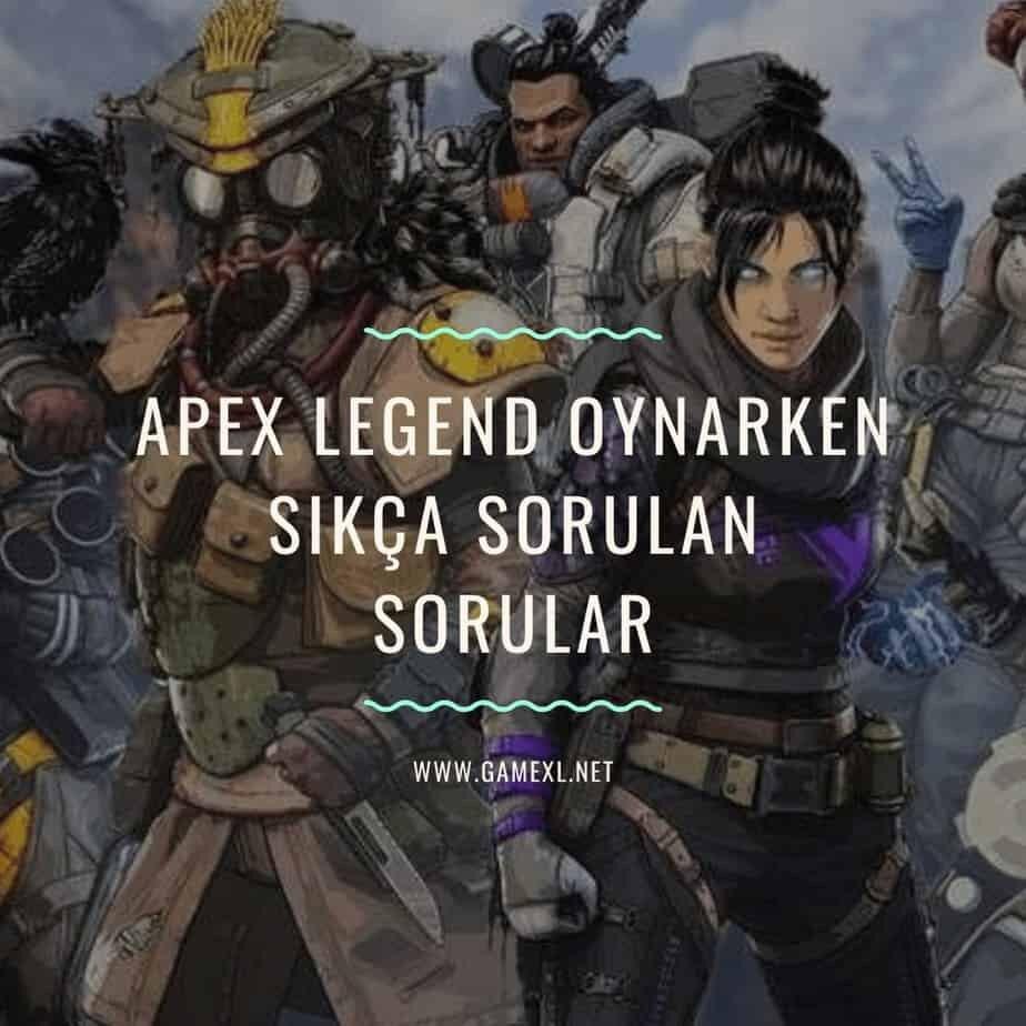 Apex Legend Oynarken Sikca Sorulan Sorular